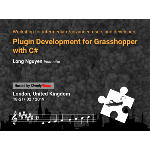 C# Scripting & Plugin Development for Grasshopper 4-day Workshop - February 2019 (Educational Ticket)